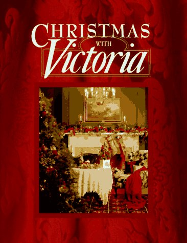 Christmas With Victoria (9780848716417) by Virginia Gilbert Loftin; Adrienne E. Short; Oxmoor House