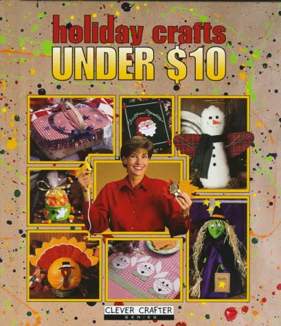 9780848716561: Holiday Crafts Under $10 (Clever Crafter Series)