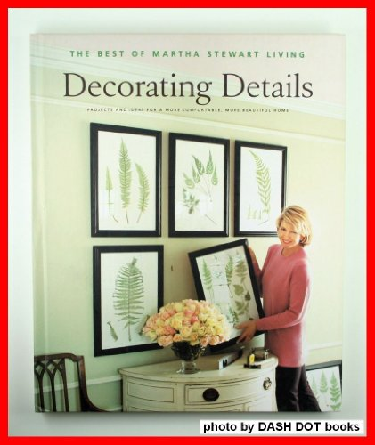 Decorating Details: Projects and Ideas for a More Comfortable, More Beautiful Home : The Best of ...