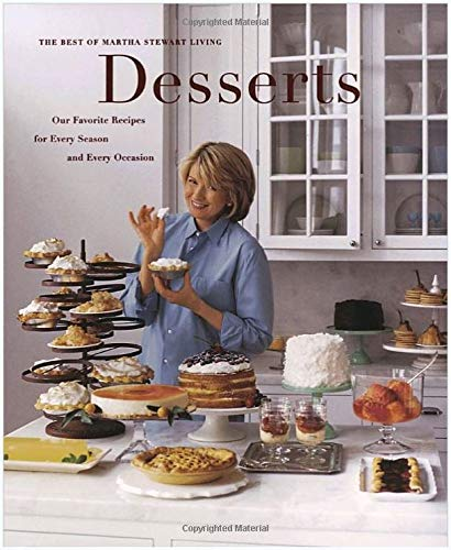 9780848716660: Desserts: Our favorite recipes for every season and every occasion : the best of Martha Stewart living