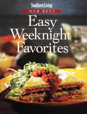 9780848716868: Southern Living Our Best Easy Weeknight Favorites (Southern Living (Hardcover Oxmoor))