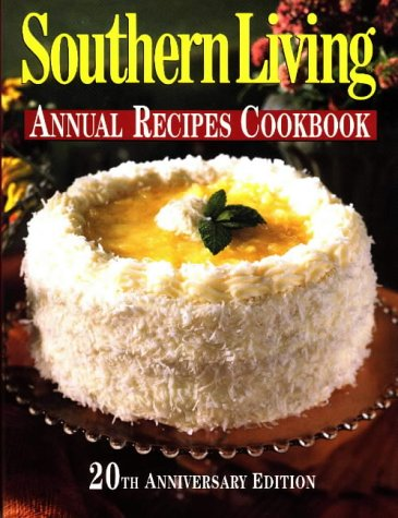 Southern Living Annual Recipes Cookbook: 20th Anniversary: Adams, Kaye Mabry