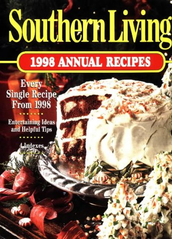 Southern Living 1998 Annual Recipes: Adams, Kaye Mabry