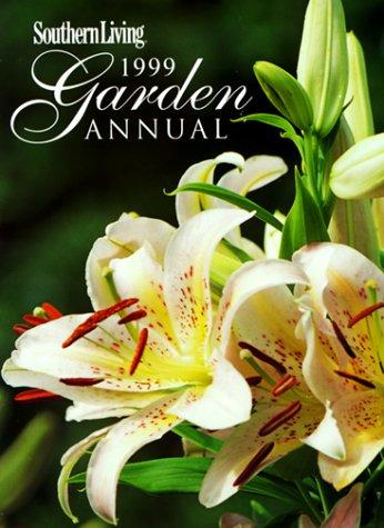 9780848718268: Southern Living 1999 Garden Annual (Southern Living Garden Annual)