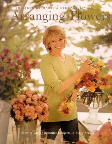 Martha Stewart Living: Arranging Flowers (Best of Martha Stewart Living) (0848718437) by Martha Stewart