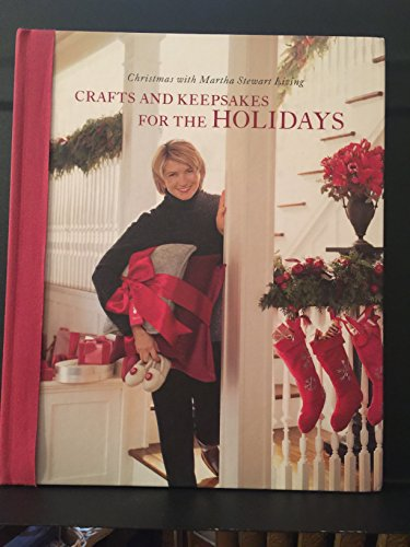 9780848718589: Crafts and Keepsakes for the Holidays (Christmas With Martha Stewart Living)