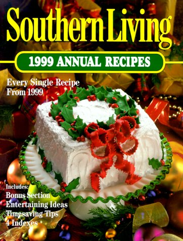 Southern Living 1999 Annual Recipes: Adams, Kaye Mabry