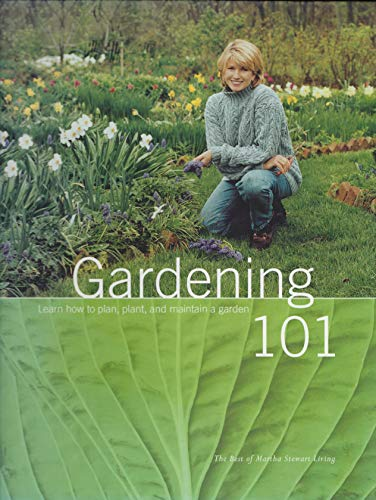 9780848719357: Gardening 101: Learn How to Plan, Plant, and Maintain a Garden (The Best of Martha Stewart Living)