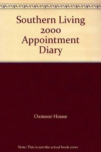 Southern Living 2000 Appointment Diary (0848719433) by Oxmoor House
