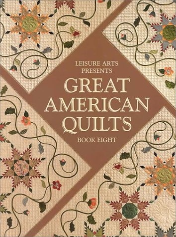 9780848719869: Leisure Arts Presents Great American Quilts Book Eight