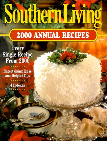9780848719937: Southern Living 2000 Annual Recipes (Southern Living Annual Recipes)