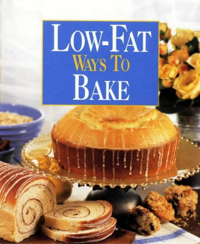 9780848722166: Low-fat Ways to Bake (Low Fat Ways to Cook)