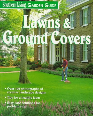 Lawns & Ground Covers (Southern Living Garden: Barbara Pleasant, Southern