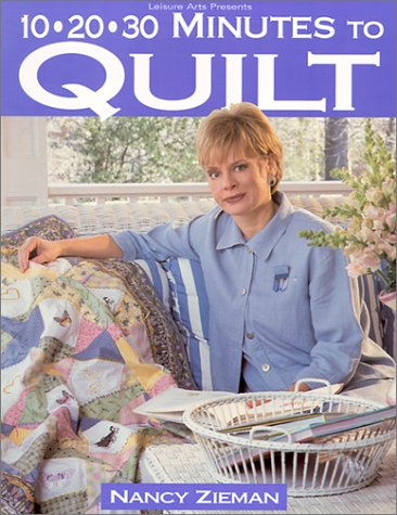 9780848723712: 10-20-30 Minutes to Quilt (Sewing with Nancy)