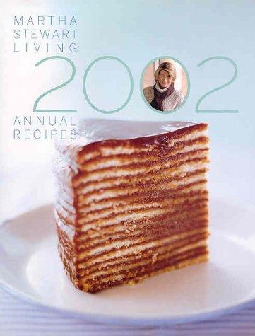 9780848724498: Martha Stewart Living Annual Recipes 2002