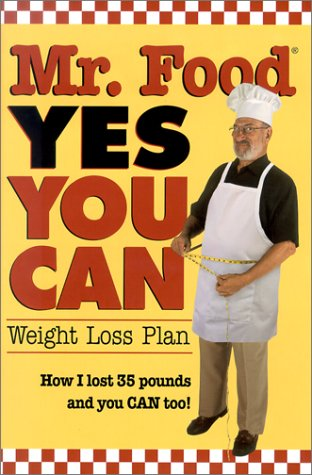 9780848724849: Mr. Food Yes You Can: Weight Loss Plan : How I Lost 35 Pounds and You Can Too!