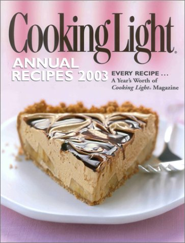 Cooking Light Annual Recipes 2003: By the Editors of Cooking Light