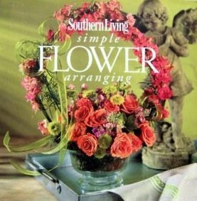 9780848725594: Southern Living Simple Flower Arranging