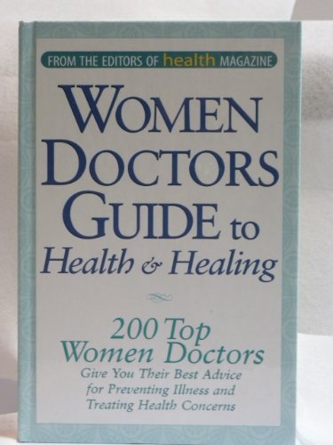 9780848725761: Women Doctors Guide to Health & Healing (200 Top Women Doctors Give Best Advice)