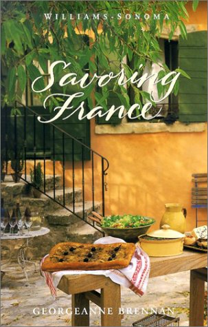 9780848725853: Williams-Sonoma Savoring France: Recipes and Reflections on French Cooking