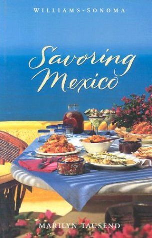 9780848725891: Savoring Mexico: Recipes and Reflections on Mexican Cooking