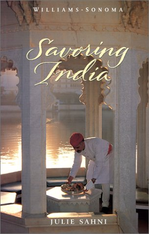 9780848725907: Savoring India: Recipes and Reflections on Indian Cooking (Williams-Sonoma: The Savoring)
