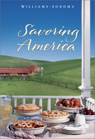 Williams-Sonoma Savoring America: Recipes and Reflections on American Cooking: Janet Kessel ...