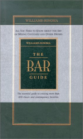 Williams-Sonoma The Bar Guide (Williams-Sonoma Lifestyles): Foley, Ray