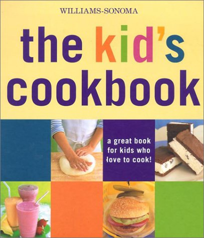 9780848726072: Williams-Sonoma The Kid's Cookbook: A great book for kids who love to cook (Williams-Sonoma Lifestyles)