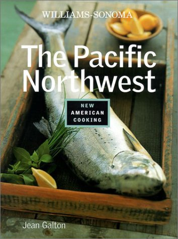 9780848726119: The Pacific Northwest (Williams-Sonoma New American Cooking)