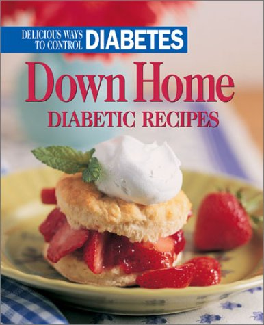9780848726232: Down Home Diabetic Recipes: Delicious Ways to Control Diabetes (Delicious Ways to Control Diabetes Books)