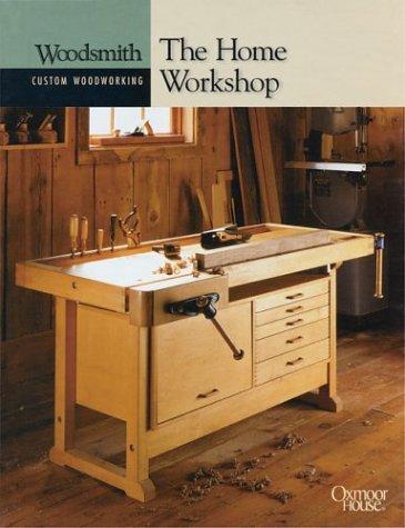 9780848726768: The Home Workshop (Woodsmith Custom Woodworking Books)