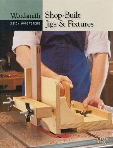 9780848726775: Shop Built Jigs & Fixtures (Woodsmith Custom Woodworking)
