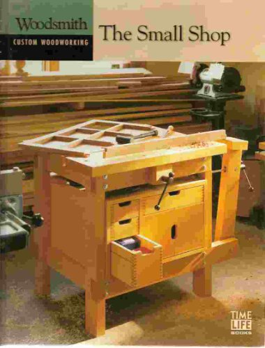 9780848726829: The Small Shop (Woodsmith custom Woodworking)