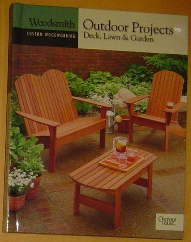 9780848726836: Outdoor Projects: Deck, Lawn & Garden (Woodsmith Custom Woodworking)