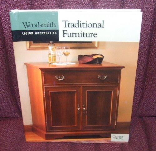Traditional Furniture (Woodsmith Custom Woodworking): The Editors of Woodsmith Magazine