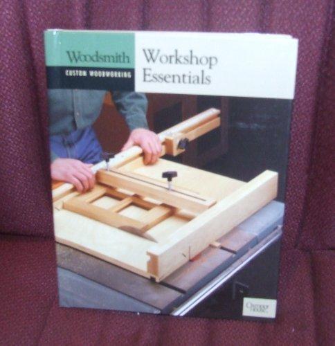 9780848726850: Workshop Essentials (Woodsmith Custom Woodworking)