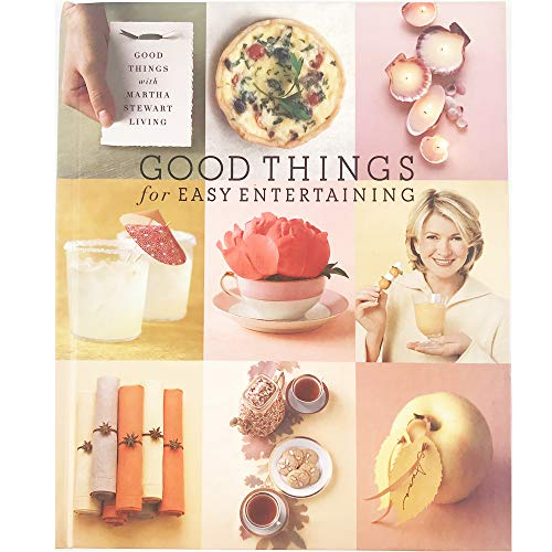 9780848727185: Good Things for Easy Entertaining By Martha Stewart