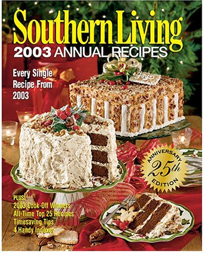 9780848727444: Southern Living: 2003 Annual Recipes, 25th Anniversary Edition