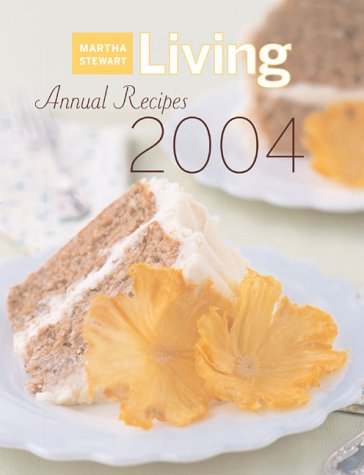 9780848727451: Martha Stewart Living Annual Recipes 2004