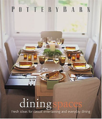 9780848727635: Pottery Barn Dining Spaces (Pottery Barn Design Library)