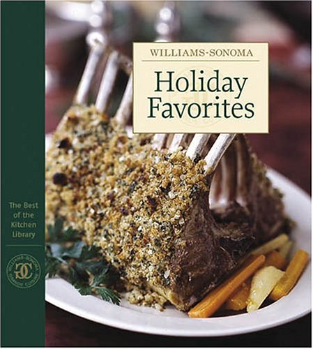 Williams-Sonoma The Best of Kitchen Library: Holiday Favorites (The Best of the Kitchen Library) (0848728009) by Williams, Chuck