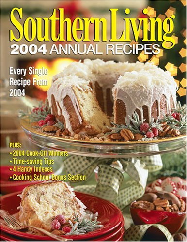 9780848728267: Southern Living 2004 Annual Recipes (Southern Living Annual Recipes)