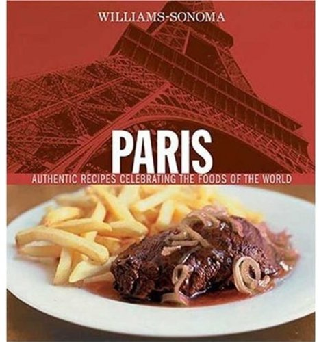 9780848728540: Williams-Sonoma Foods of the World: Paris: Authentic Recipes Celebrating the Foods of the World