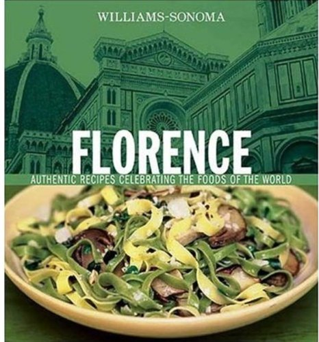 9780848728557: Williams-Sonoma Foods of the World: Florence: Authentic Recipes Celebrating the Foods of the World