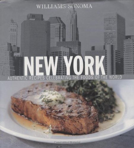 Williams-Sonoma Foods of the World: New York: Authentic Recipes Celebrating the Foods of the World (0848730054) by Carolynn Carreno