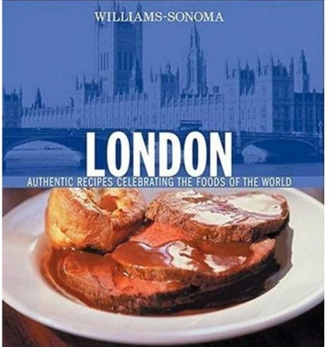 9780848731021: Williams-Sonoma Foods of the World: London: Authentic Recipes Celebrating the Foods of the World