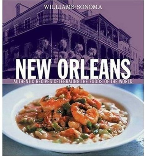 9780848731038: New Orleans: Authentic Recipes Celebrating the Foods of the World (Williams-Sonoma Foods of the World)