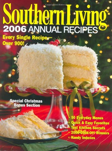 home editors of southern living magazine southern living 2006 annual