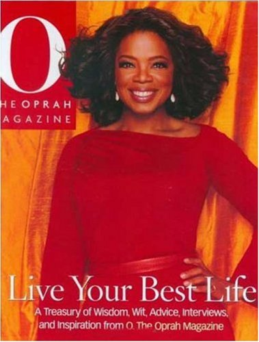 9780848731052: Live Your Best Life: A Treasury of Wisdom, Wit, Advice, Interviews, and Inspiration from O, The Oprah Magazine